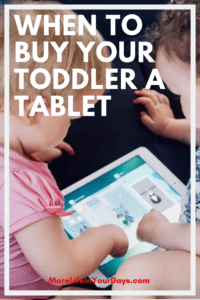 Best Tablet for Toddlers - We help you decide how and when to introduce a tablet to your child, and review the best tablets available so that you can make the best choice for your child