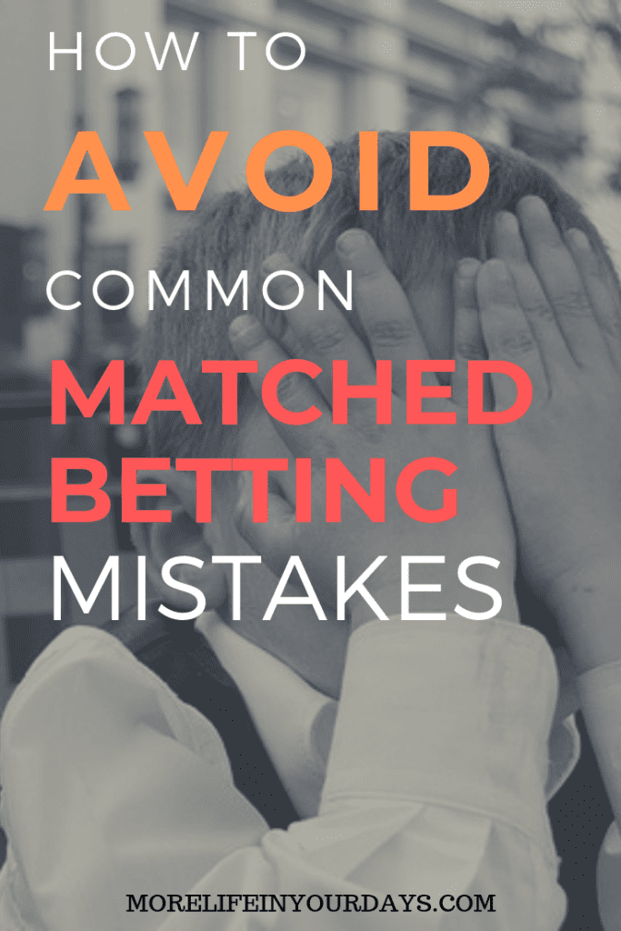 MATCHED BETTING MISTAKES and how to avoid them