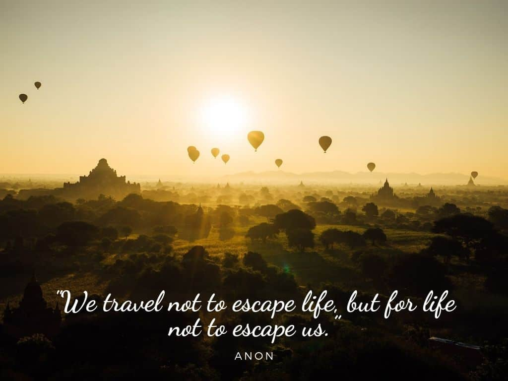 Best Family travel quotes: Travel not to escape life